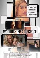 My Daughter's Disgrace / Отмъщението на бившите (2016)