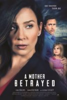 A Mother Betrayed / Предадена (2015)