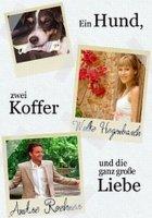 Ein Hund, zwei Koffer und die ganz grosse Liebe / Едно куче, два куфара и една голяма любов (2005)