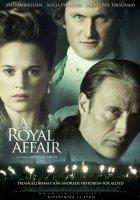 En kongelig affaere / Кралска афера (2012)