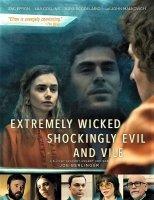 Extremely Wicked, Shockingly Evil and Vile / Изключително лош, шокиращо зъл и подъл (2019)