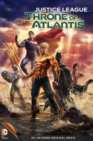 Justice League: Throne of Atlantis / Лигата на справедливостта: Тронът на Атлантида (2015)